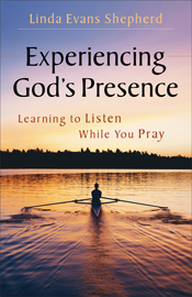 Experiencing Gods Presence: Learning to Listen While You Pray  by Linda Evans Shepherd