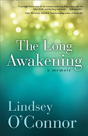 The Long Awakening: A memoir by Lindsey O'Connor