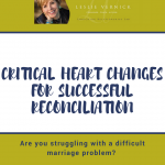 Critical Heart Changes For Successful Reconciliation