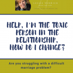 Help, I'm The Toxic Person In The Relationship, How Do I Change?