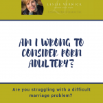 Am I Wrong To Consider Porn Adultery?