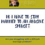 Do I Have To Stay Married To An Abusive Spouse?