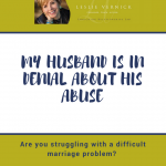 My Husband Is In Denial About His Abuse