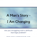 A Man's Story – I Am Changing