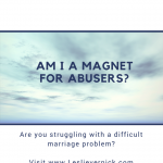 Am I A Magnet For Abusers?