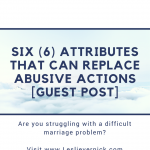 Six (6) Attributes That Can Replace Abusive Actions [Guest Post]