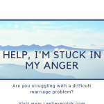 Help, I'm Stuck In My Anger