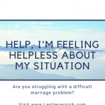 Help, I'm Feeling Helpless About My Situation