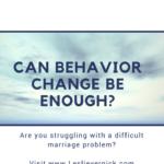 Can Behavior Change be Enough?