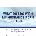 What Do I Do With My Husbands Porn Habit