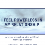 I Feel Powerless In My Relationship