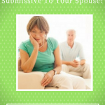 Is It Your Role To Be Submissive To Your Spouse?
