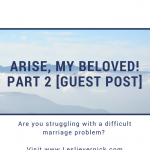 Arise, My Beloved! Part 2 [Guest Post]