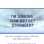 I'm Sinking. How Do I Get Stronger?