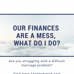 Our Finances Are A Mess, What Do I Do?